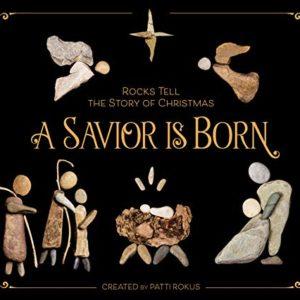 A Savior Is Born: Rocks Tell the