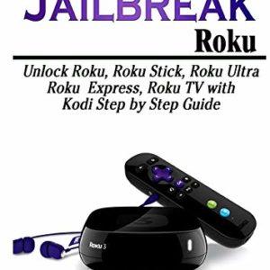 How to Jailbreak Roku: Unlock Roku Roku